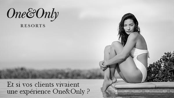 Et si vos clients vivaient une expérience One&Only ?